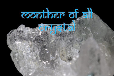 Mother of  all Crystal/全てのクリスタルの母